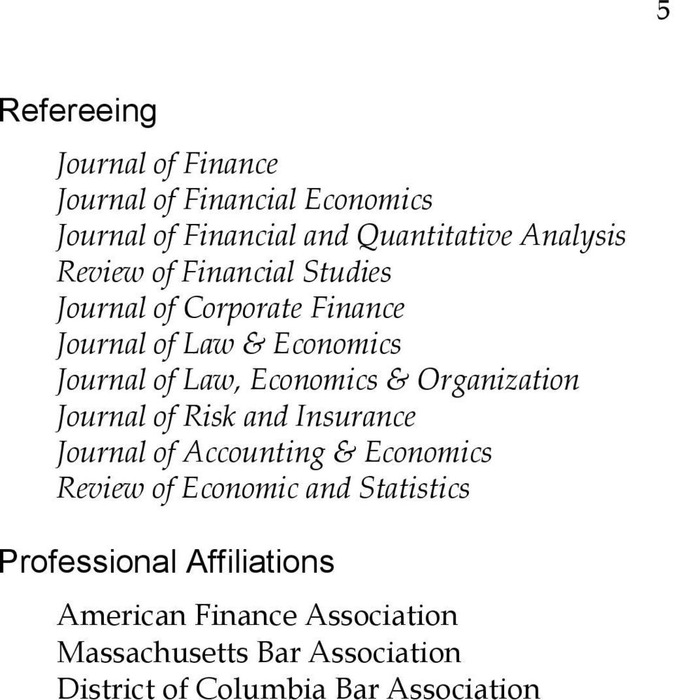 Organization Journal of Risk and Insurance Journal of Accounting & Economics Review of Economic and Statistics