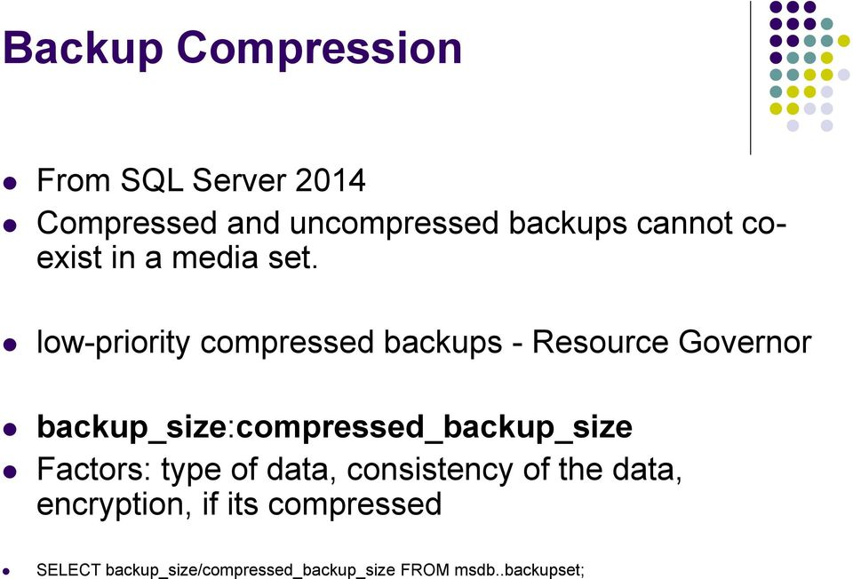 low-priority compressed backups - Resource Governor