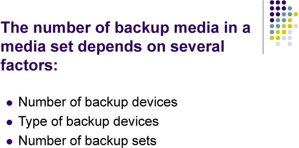 factors: Number of backup devices