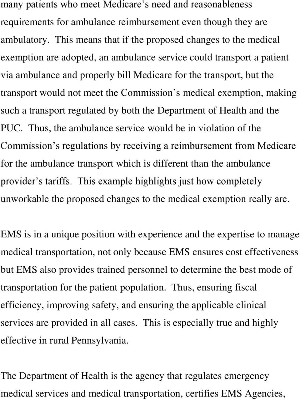 transport would not meet the Commission s medical exemption, making such a transport regulated by both the Department of Health and the PUC.
