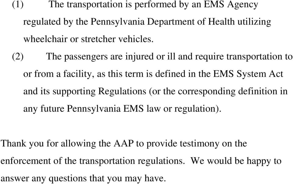 (2) The passengers are injured or ill and require transportation to or from a facility, as this term is defined in the EMS System Act and