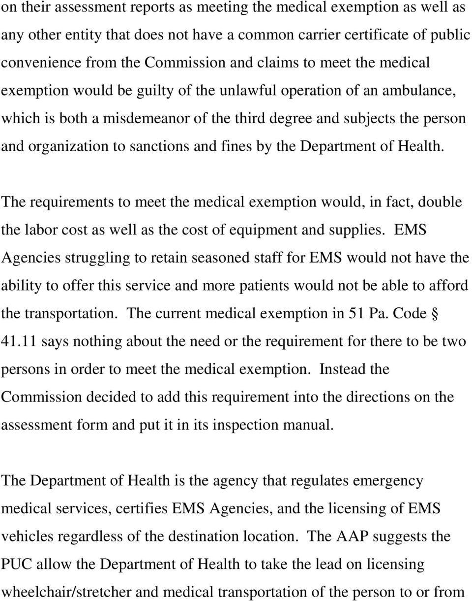 Department of Health. The requirements to meet the medical exemption would, in fact, double the labor cost as well as the cost of equipment and supplies.