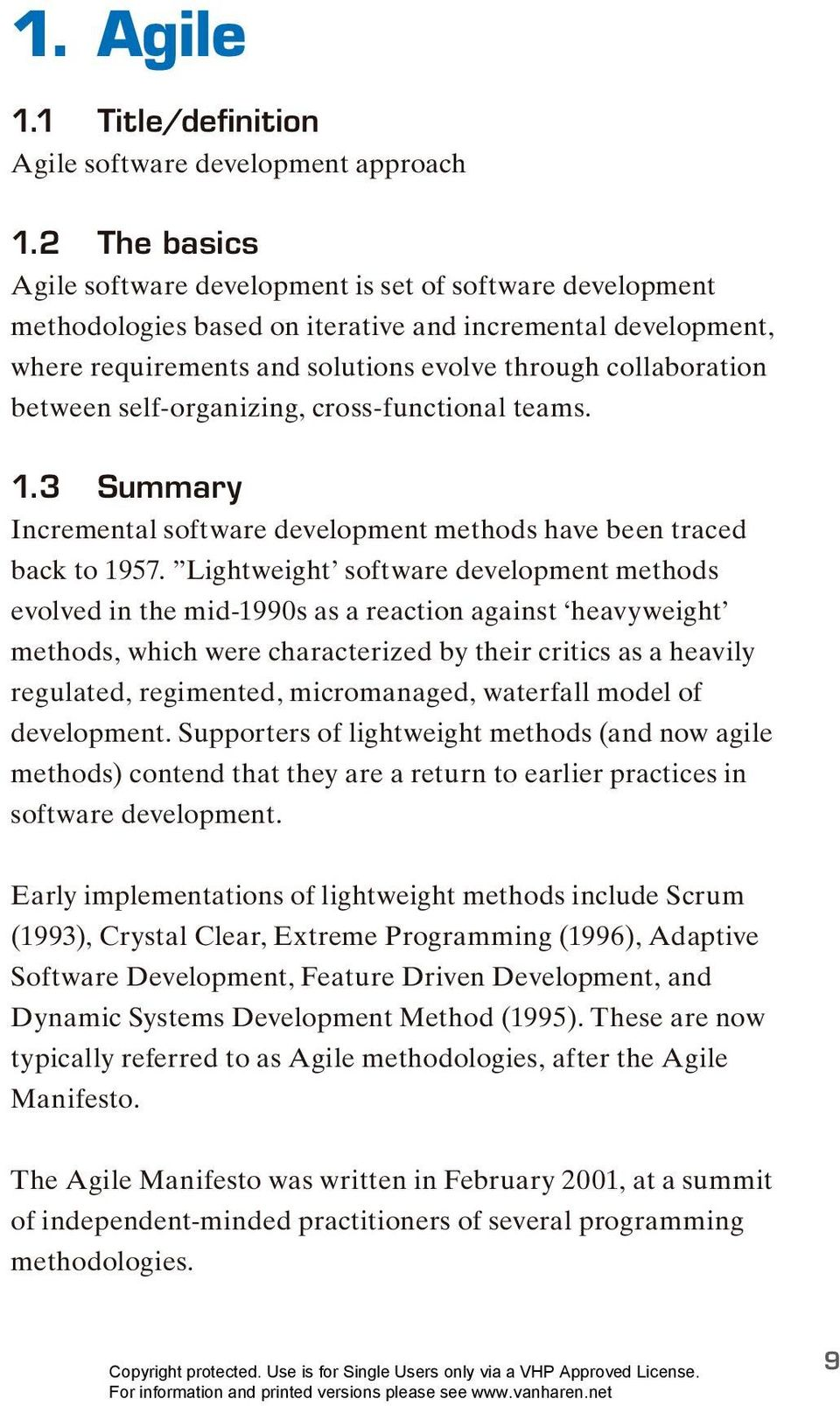 between self-organizing, cross-functional teams. 1.3 Summary Incremental software development methods have been traced back to 1957.