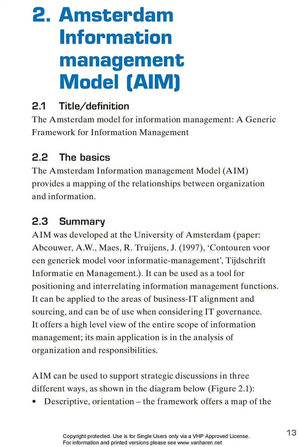 3 Summary AIM was developed at the University of Amsterdam (paper: Abcouwer, A.W., Maes, R. Truijens, J.