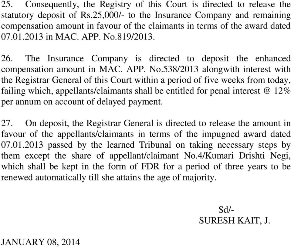 The Insurance Company is directed to deposit the enhanced compensation amount in MAC. APP. No.