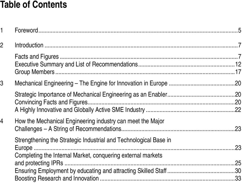 ..20 A Highly Innovative and Globally Active SME Industry...22 4 How the Mechanical Engineering industry can meet the Major Challenges A String of Recommendations.