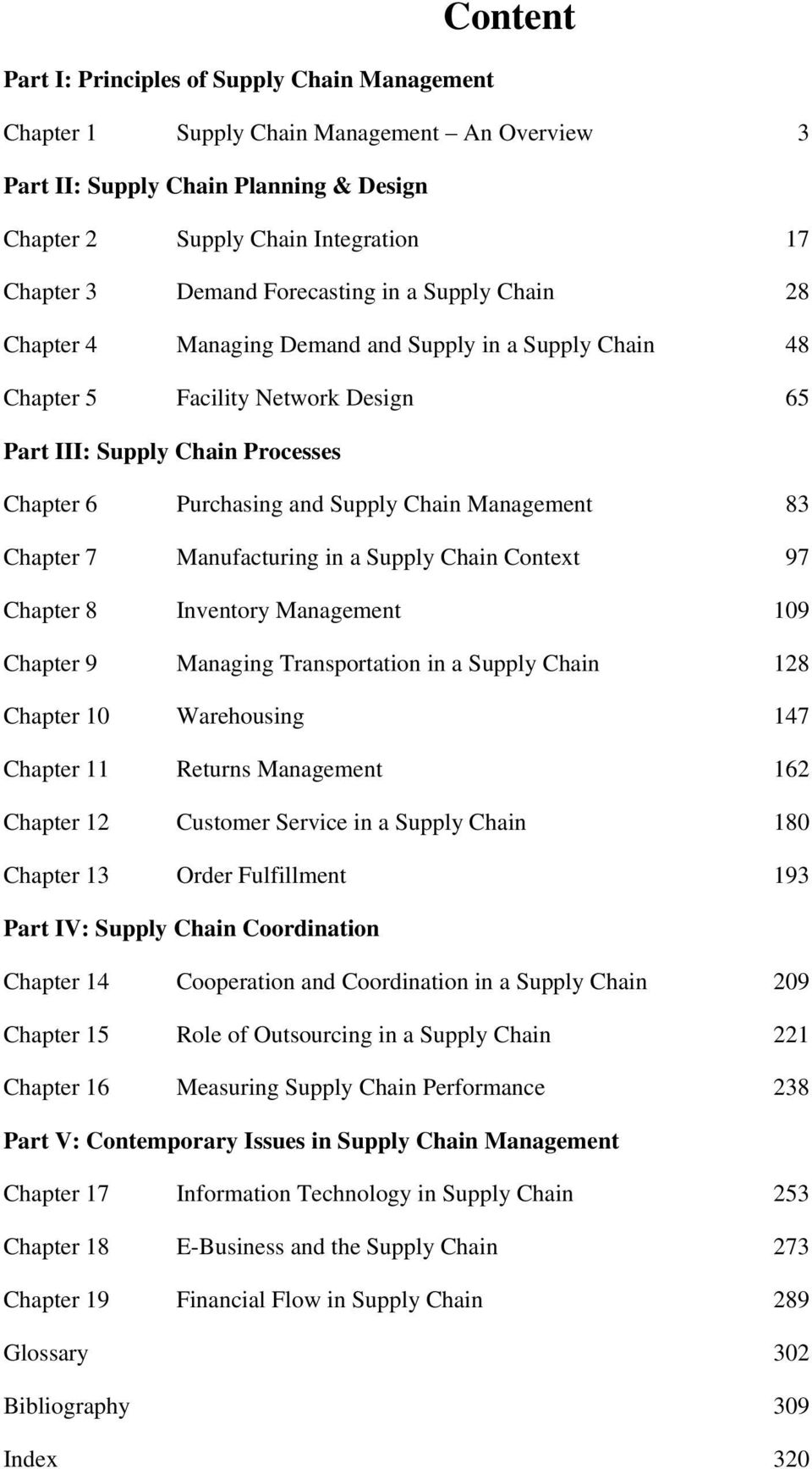 Management 83 Chapter 7 Manufacturing in a Supply Chain Context 97 Chapter 8 Inventory Management 109 Chapter 9 Managing Transportation in a Supply Chain 128 Chapter 10 Warehousing 147 Chapter 11