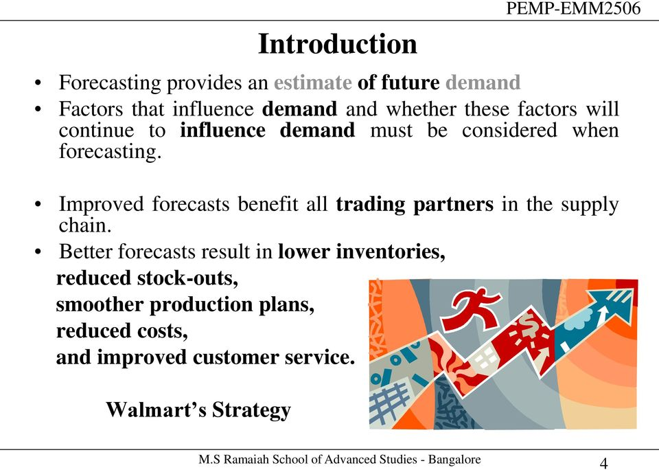 Improved forecasts benefit all trading partners in the supply chain.