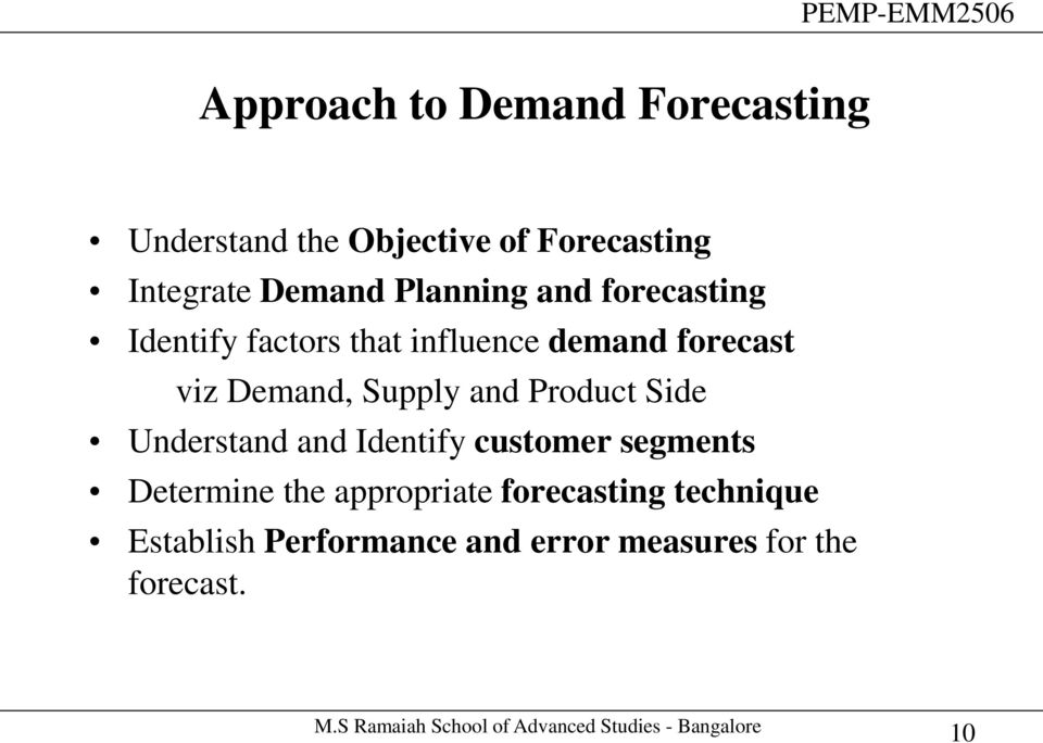 Demand, Supply and Product Side Understand and Identify customer segments Determine