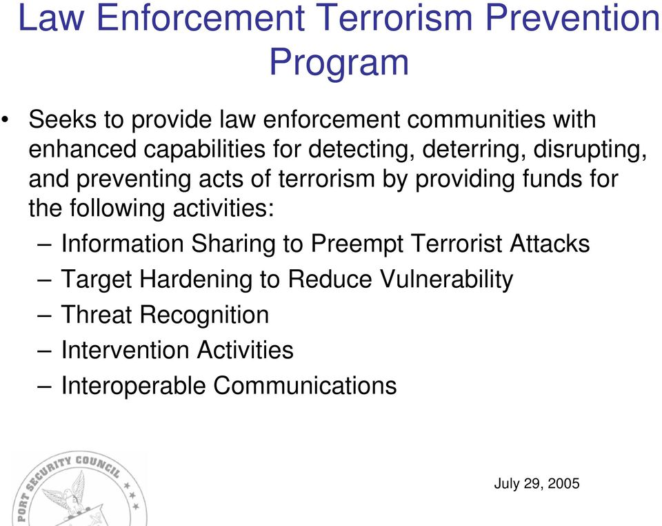 providing funds for the following activities: Information Sharing to Preempt Terrorist Attacks