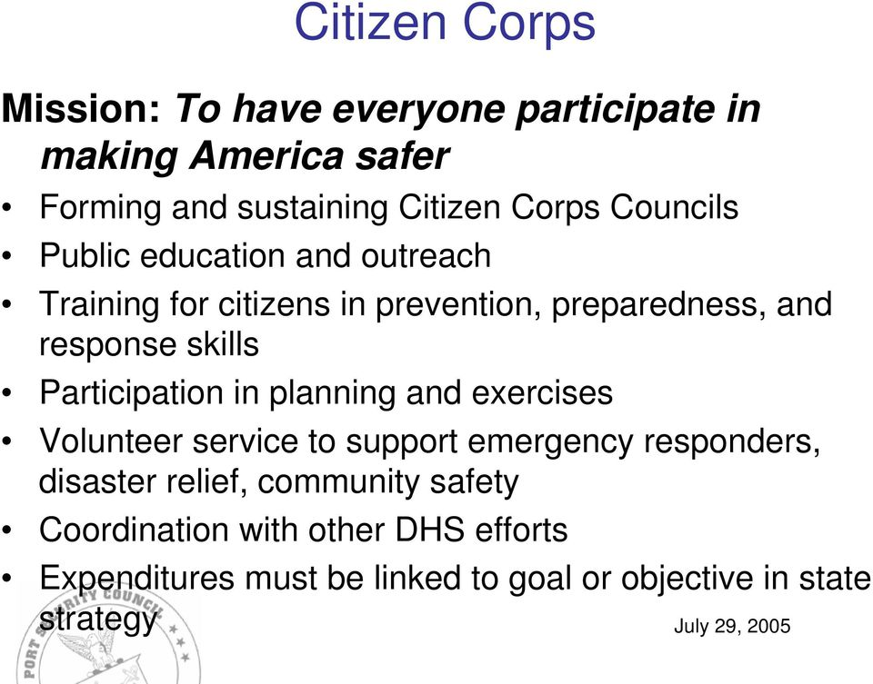 Participation in planning and exercises Volunteer service to support emergency responders, disaster relief,