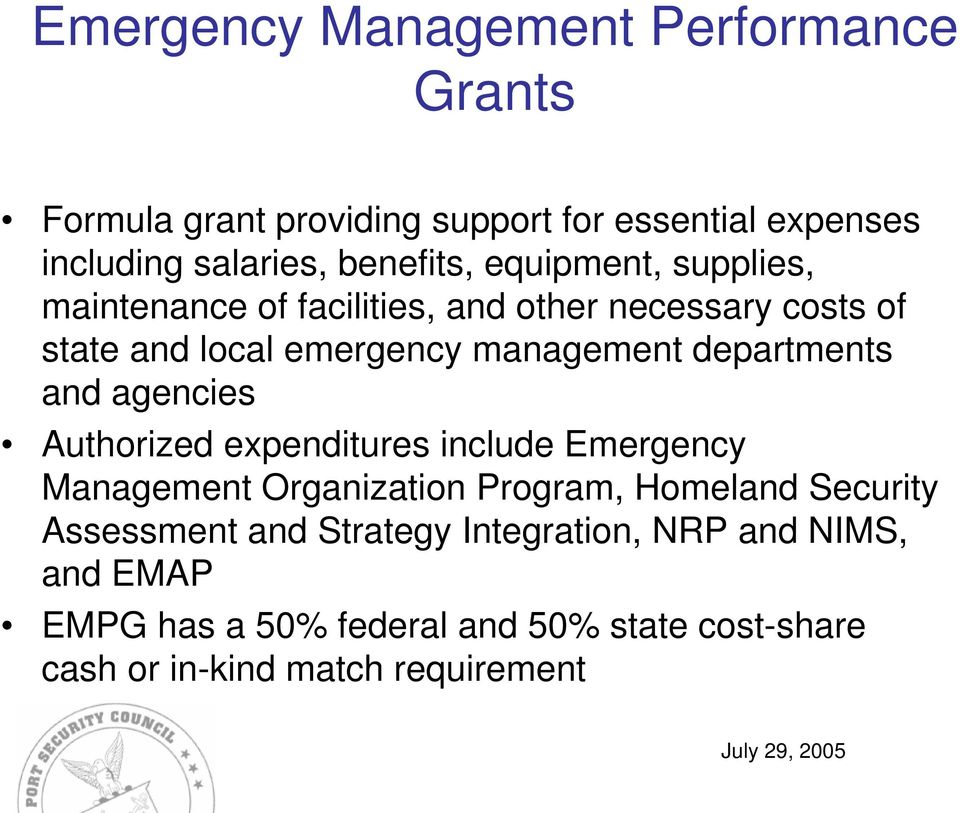departments and agencies Authorized expenditures include Emergency Management Organization Program, Homeland Security