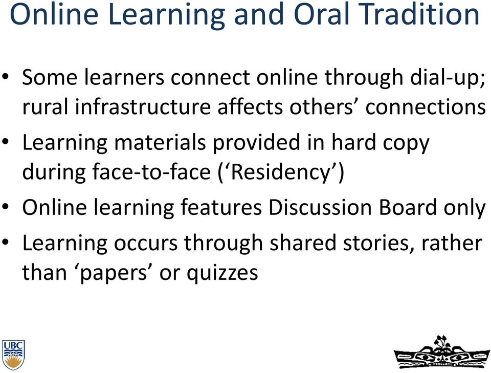 provided in hard copy during face-to-face ( Residency ) Online learning