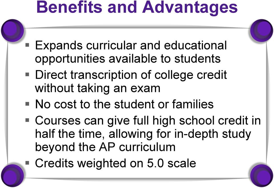 to the student or families Courses can give full high school credit in half the