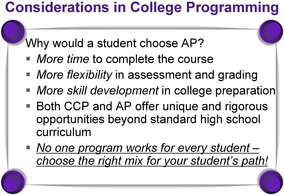development in college preparation Both CCP and AP offer unique and rigorous opportunities