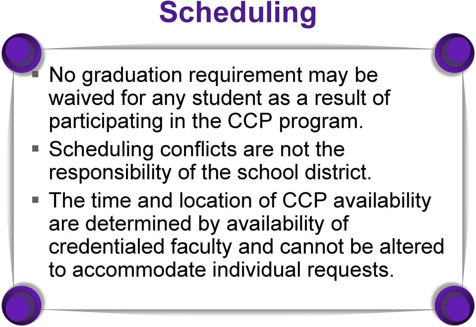Scheduling conflicts are not the responsibility of the school district.
