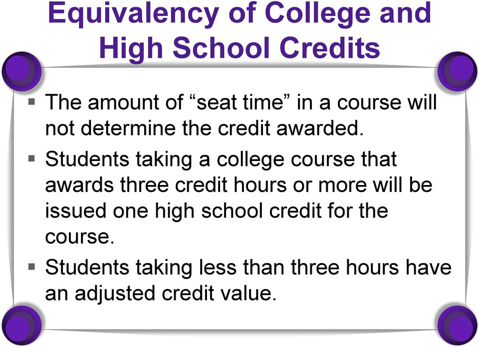 Students taking a college course that awards three credit hours or more will