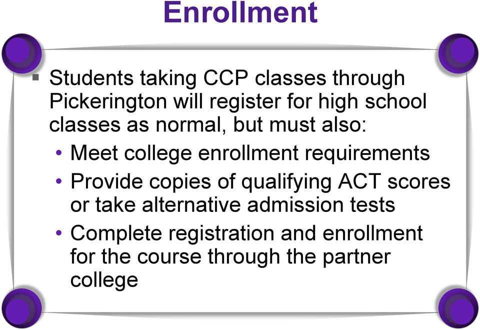 requirements Provide copies of qualifying ACT scores or take alternative