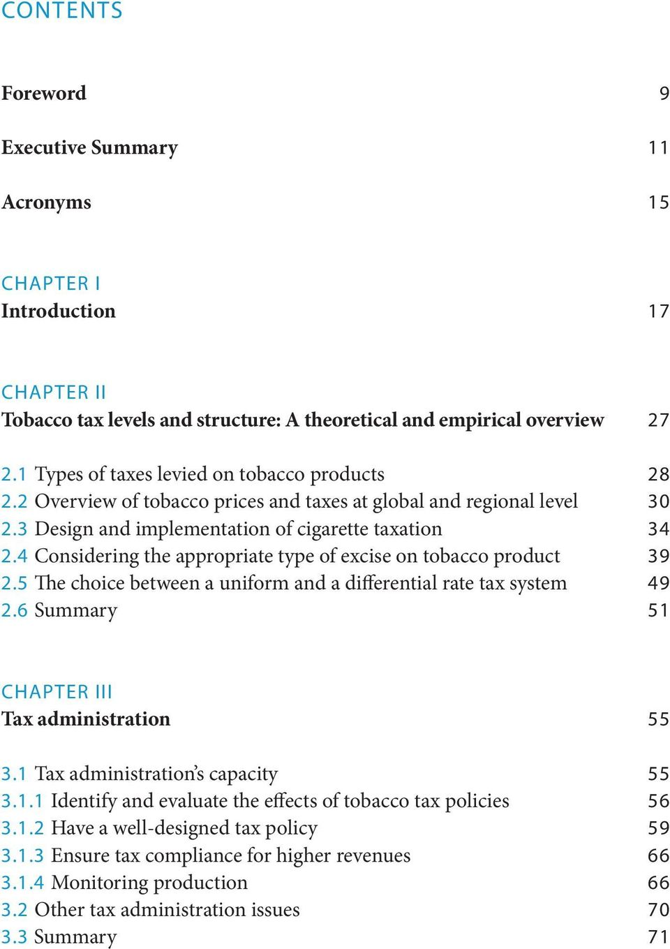 4 Considering the appropriate type of excise on tobacco product 2.5 The choice between a uniform and a differential rate tax system 2.6 Summary 27 28 30 34 39 49 51 Chapter III Tax administration 3.