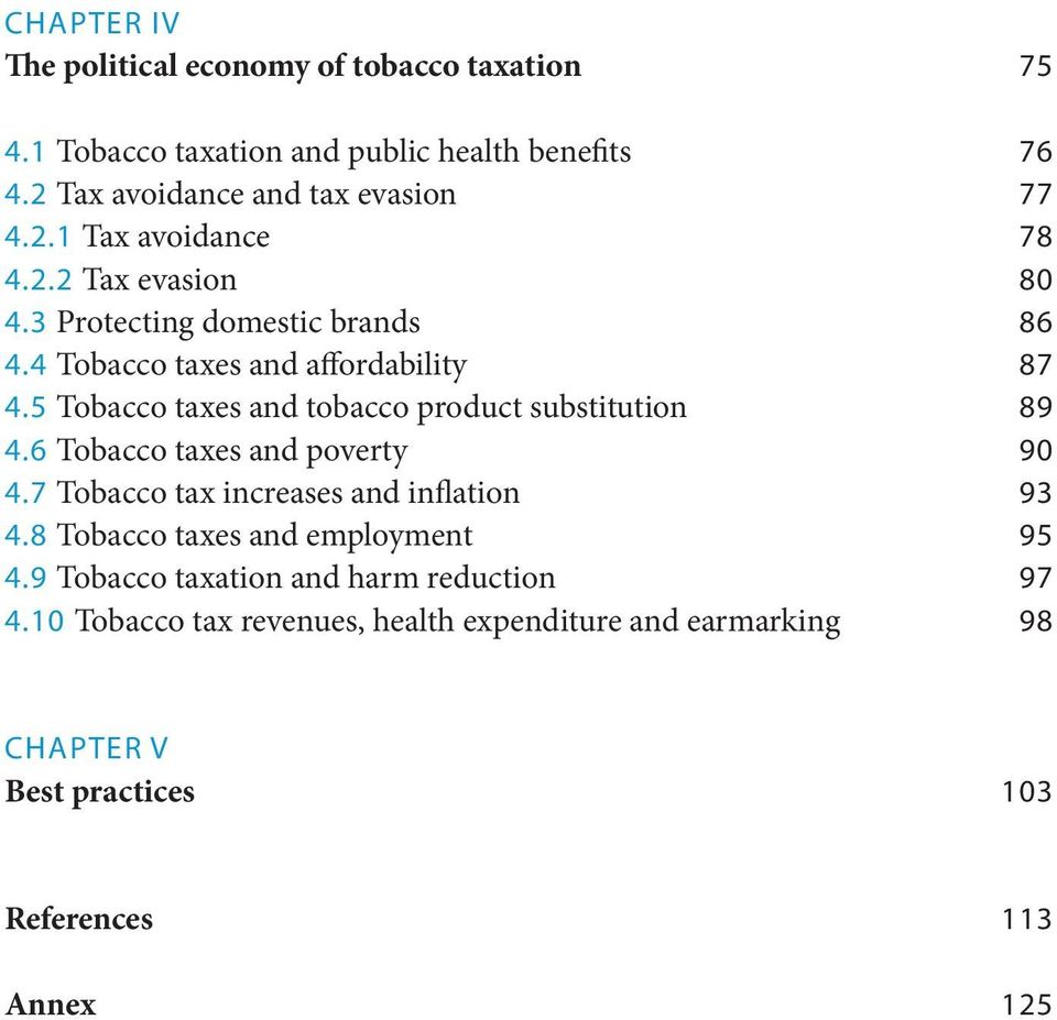 6 Tobacco taxes and poverty 4.7 Tobacco tax increases and inflation 4.8 Tobacco taxes and employment 4.9 Tobacco taxation and harm reduction 4.