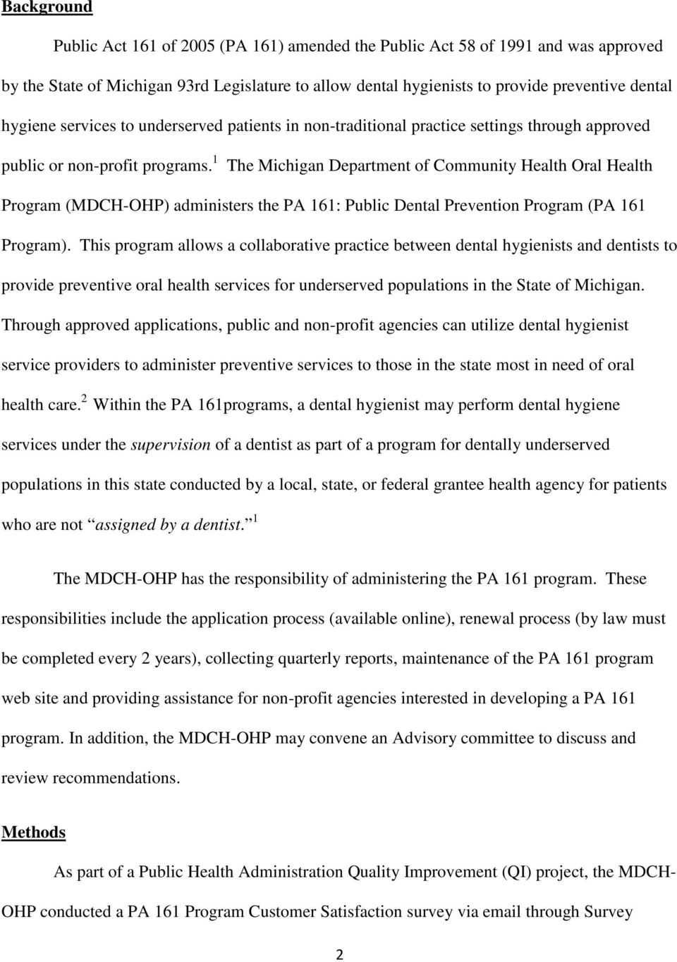 1 The Michigan Department of Community Health Oral Health Program (MDCH-OHP) administers the PA 161: Public Dental Prevention Program (PA 161 Program).