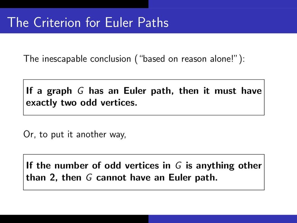 ): If a graph G has an Euler path, then it must have exactly two odd