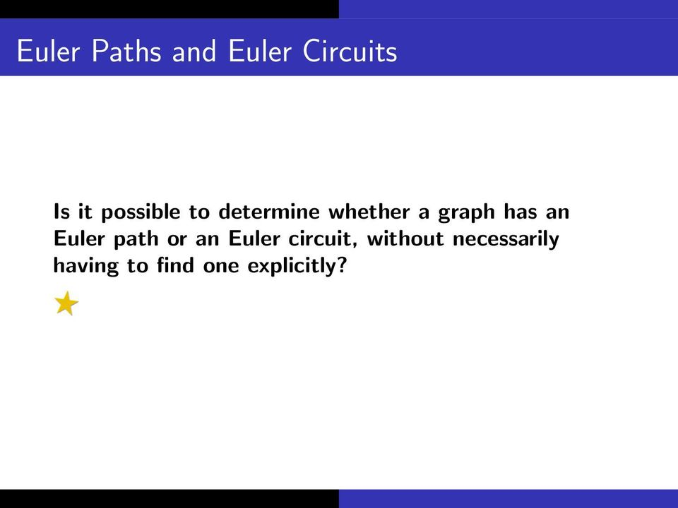 has an Euler path or an Euler circuit,