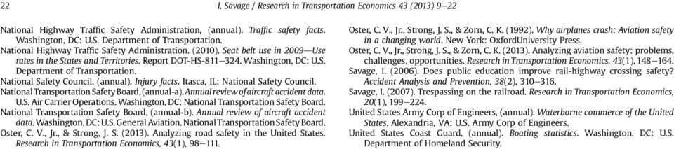 National Safety Council, (annual). Injury facts. Itasca, IL: National Safety Council. National Transportation SafetyBoard, (annual-a). Annualreview ofaircraft accidentdata. U.S. Air Carrier Operations.