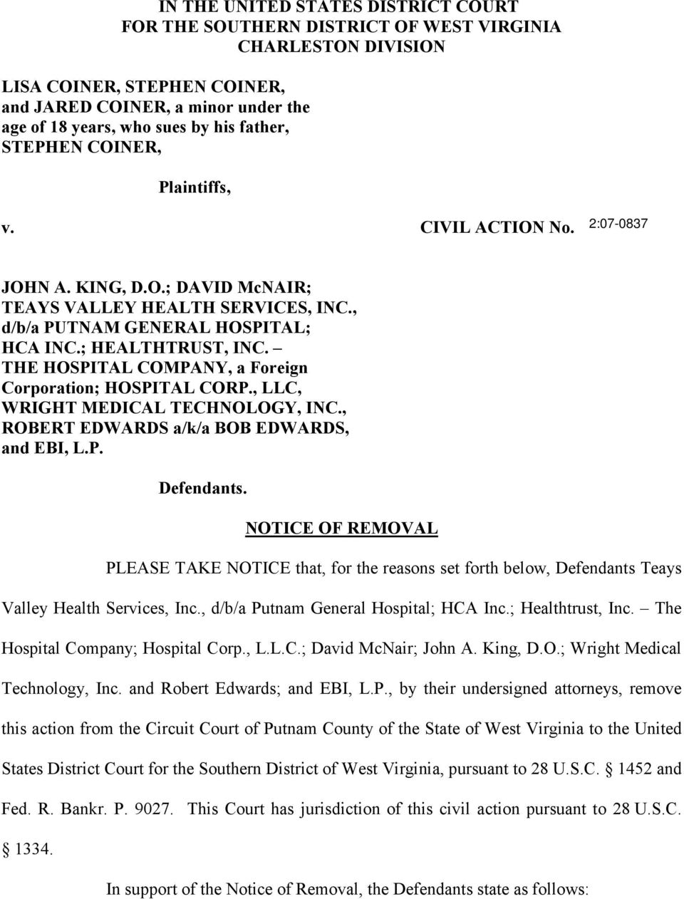 THE HOSPITAL COMPANY, a Foreign Corporation; HOSPITAL CORP., LLC, WRIGHT MEDICAL TECHNOLOGY, INC., ROBERT EDWARDS a/k/a BOB EDWARDS, and EBI, L.P. Defendants.