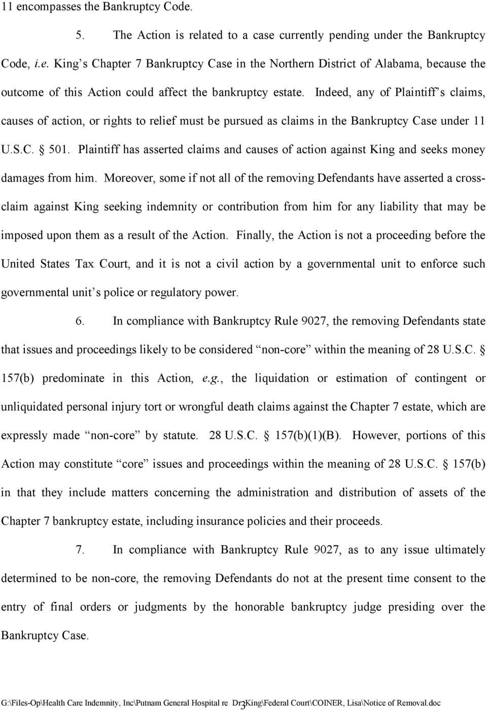 Plaintiff has asserted claims and causes of action against King and seeks money damages from him.