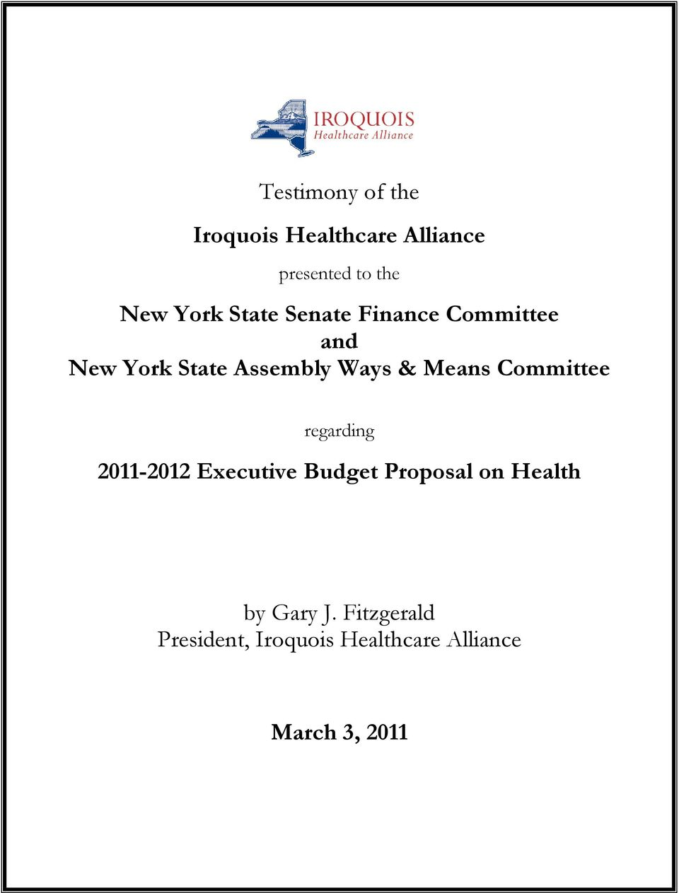 Committee regarding 2011-2012 Executive Budget Proposal on Health by