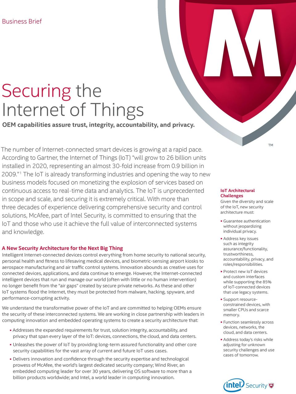 1 The IoT is already transforming industries and opening the way to new business models focused on monetizing the explosion of services based on continuous access to real-time data and analytics.