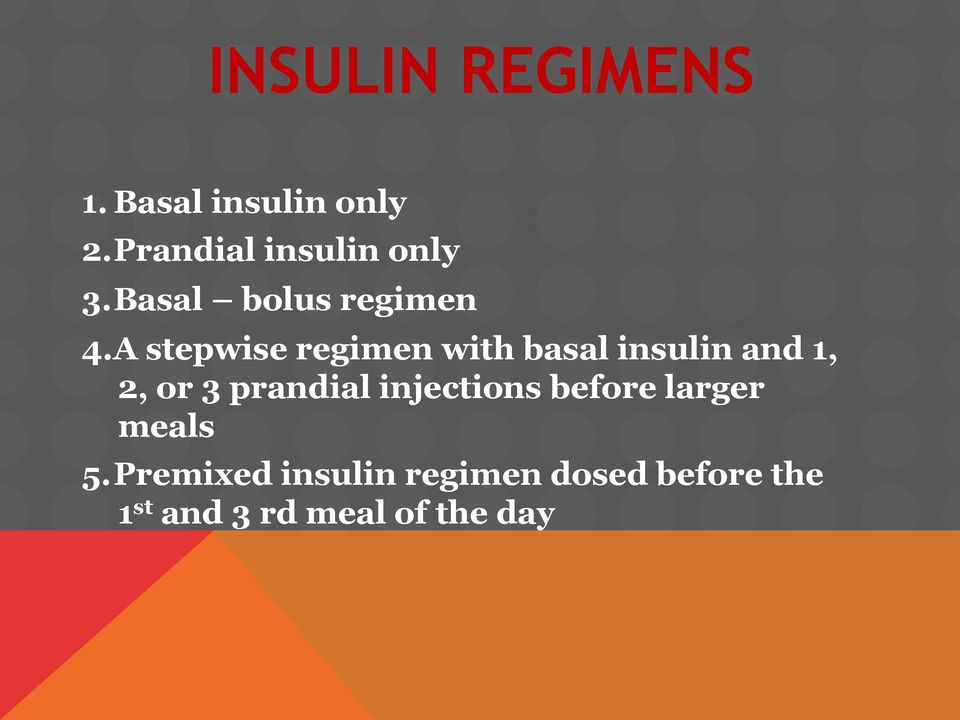 A stepwise regimen with basal insulin and 1, 2, or 3 prandial