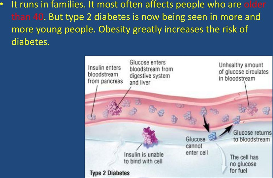 40. But type 2 diabetes is now being seen in