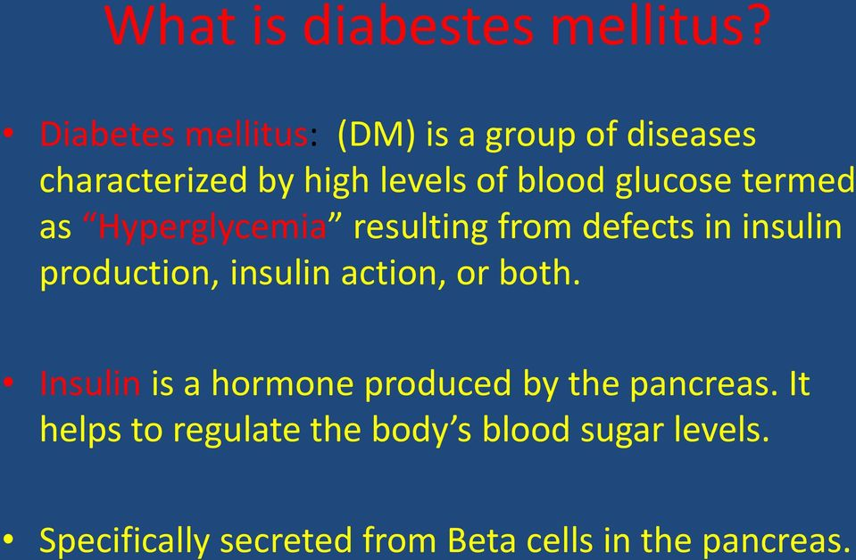 termed as Hyperglycemia resulting from defects in insulin production, insulin action, or
