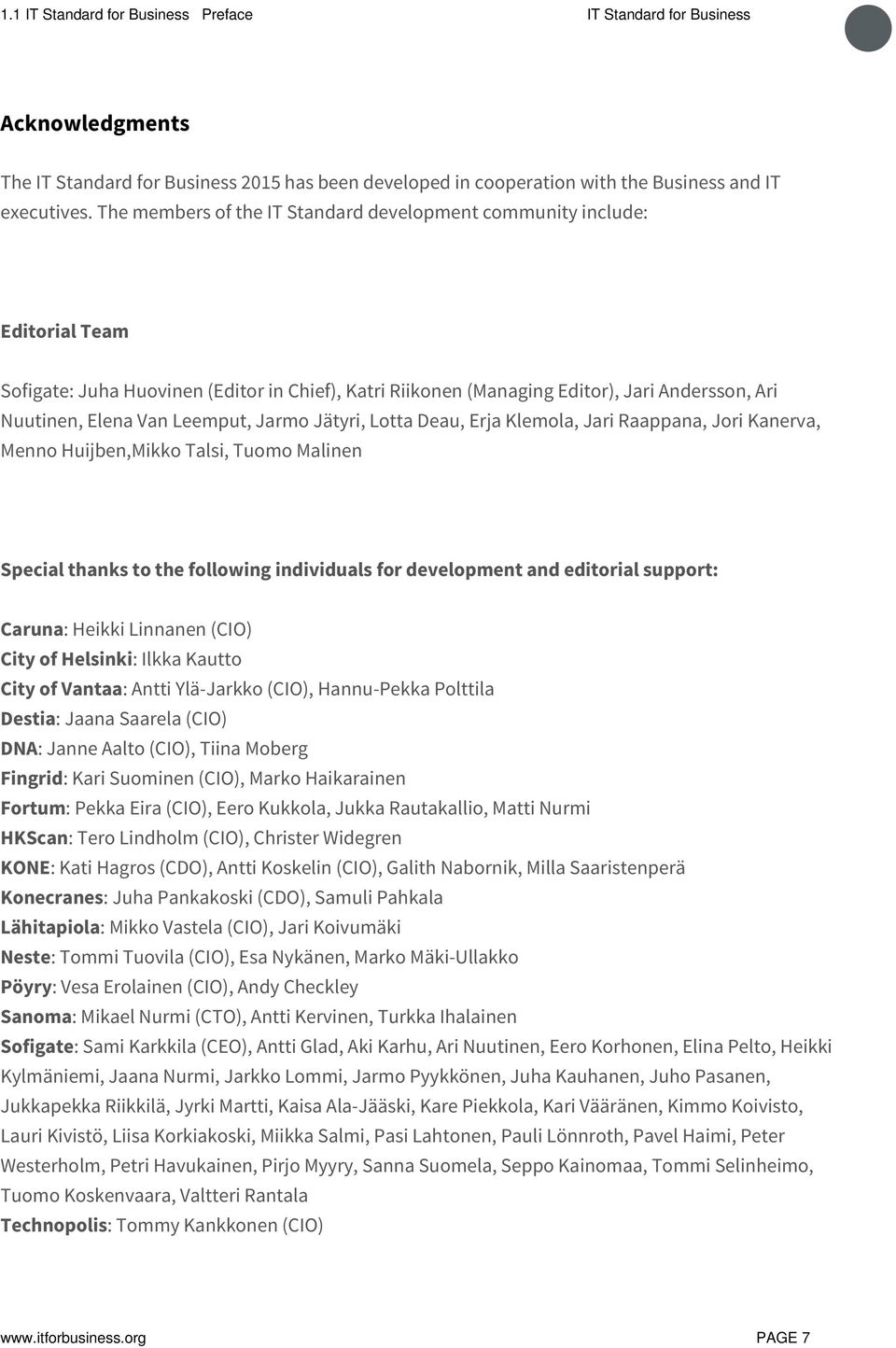 Leemput, Jarmo Jätyri, Lotta Deau, Erja Klemola, Jari Raappana, Jori Kanerva, Menno Huijben,Mikko Talsi, Tuomo Malinen Special thanks to the following individuals for development and editorial