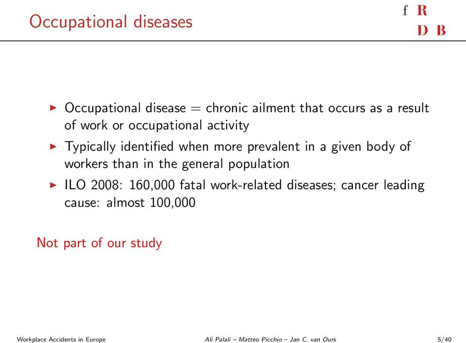 the general population ILO 2008: 160,000 fatal work-related diseases; cancer leading cause: almost