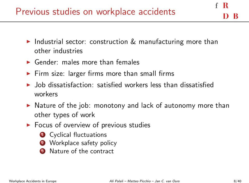 workers Nature of the job: monotony and lack of autonomy more than other types of work Focus of overview of previous studies 1