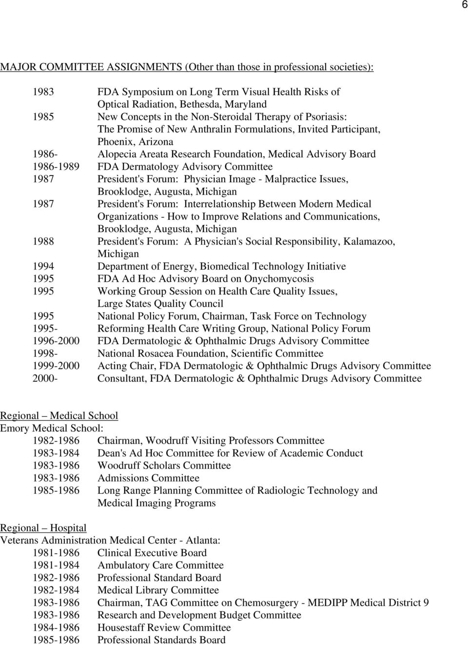 Dermatology Advisory Committee 1987 President's Forum: Physician Image - Malpractice Issues, Brooklodge, Augusta, Michigan 1987 President's Forum: Interrelationship Between Modern Medical