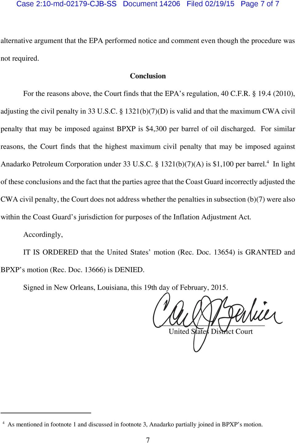For similar reasons, the Court finds that the highest maximum civil penalty that may be imposed against Anadarko Petroleum Corporation under 33 U.S.C. 1321(b)(7)(A) is $1,100 per barrel.