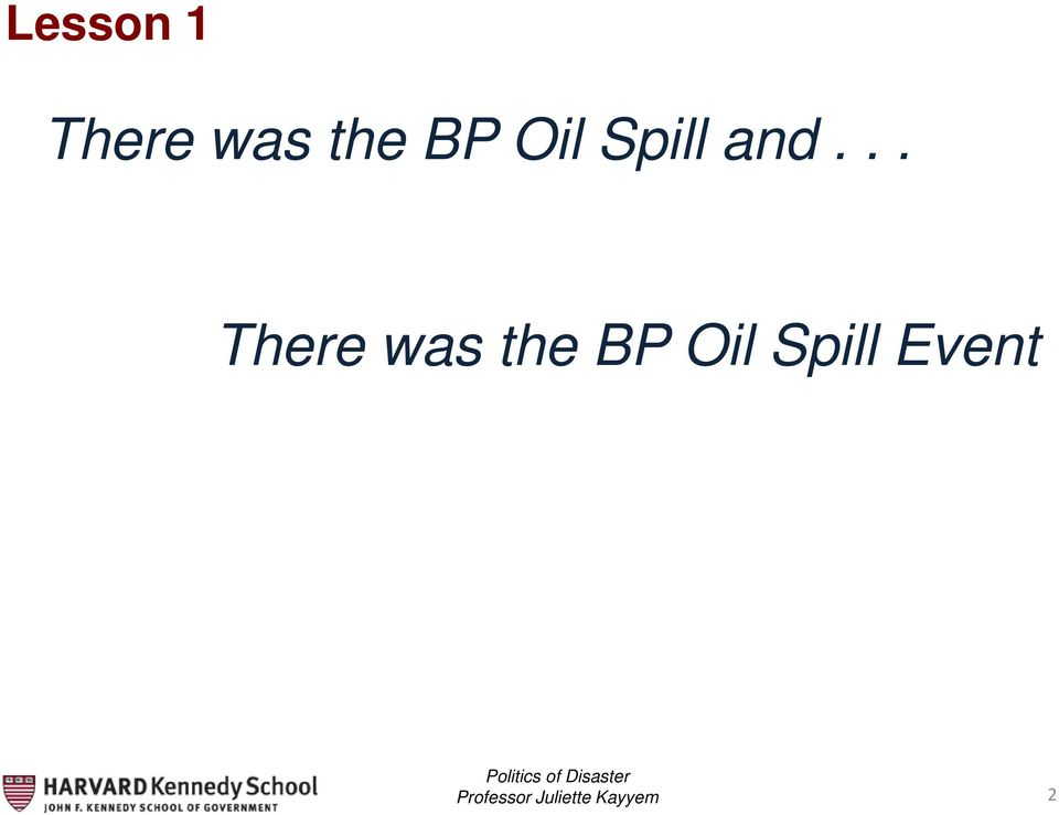 .. There was the BP Oil