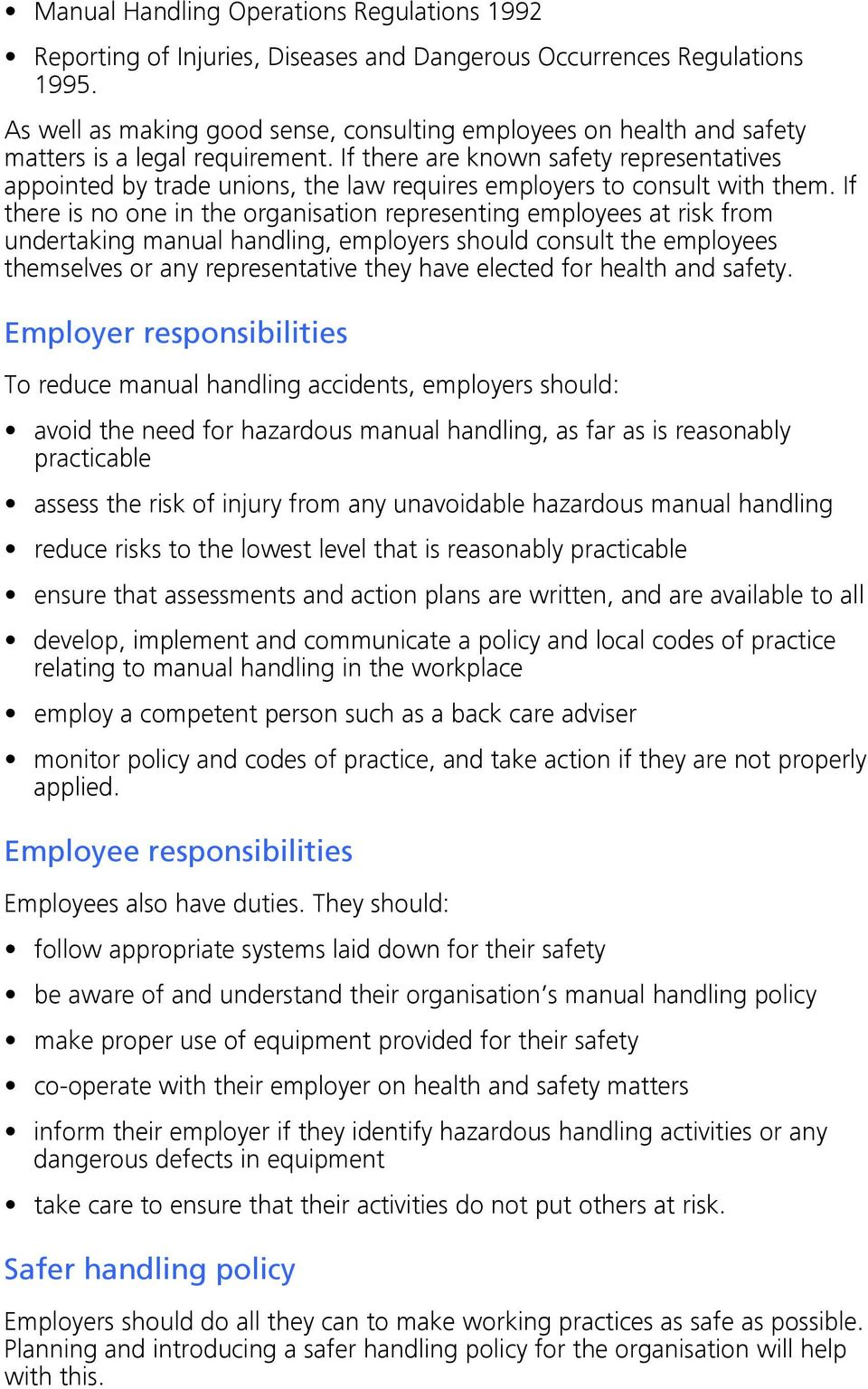 If there are known safety representatives appointed by trade unions, the law requires employers to consult with them.