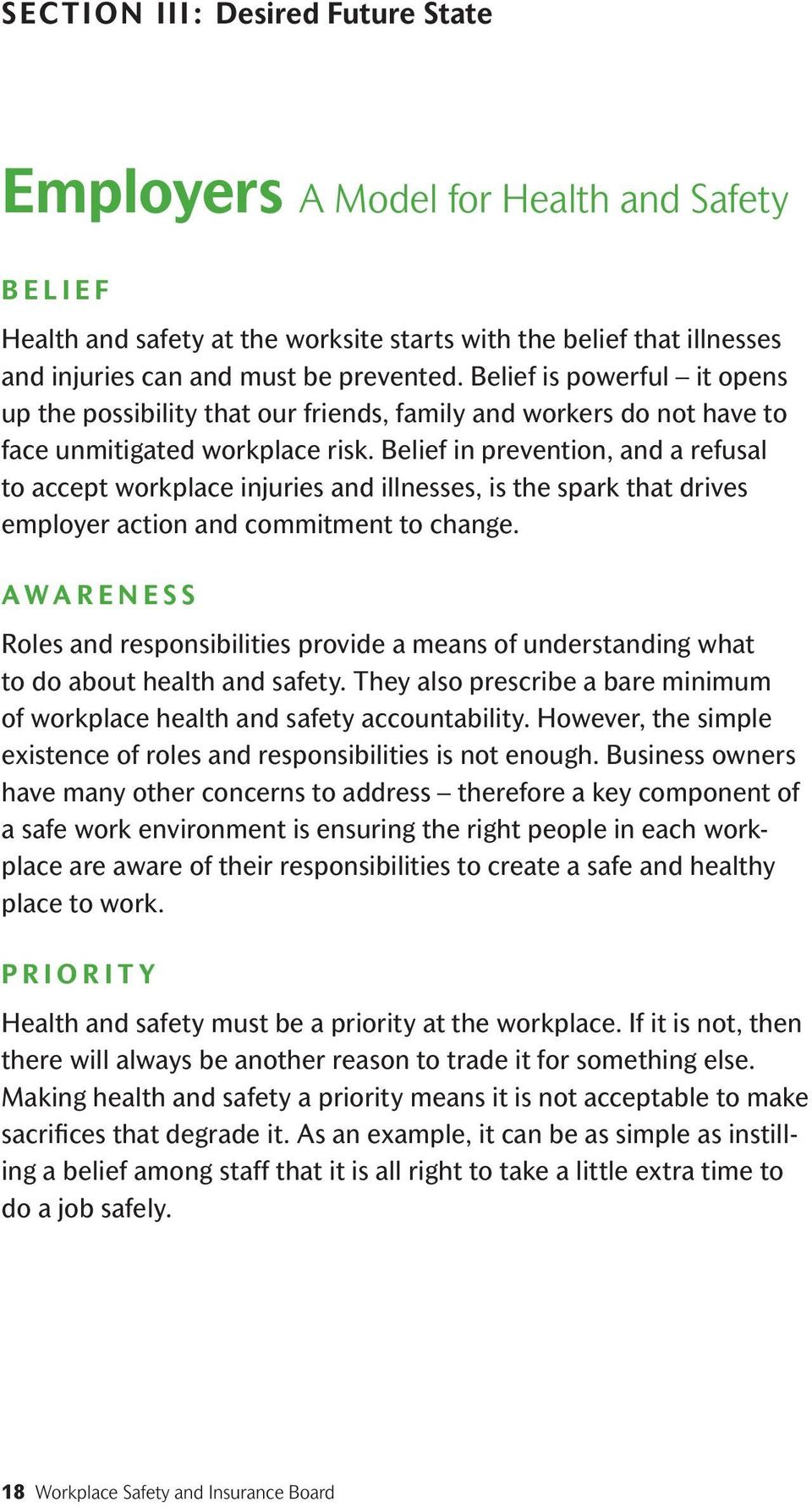 Belief in prevention, and a refusal to accept workplace injuries and illnesses, is the spark that drives employer action and commitment to change.