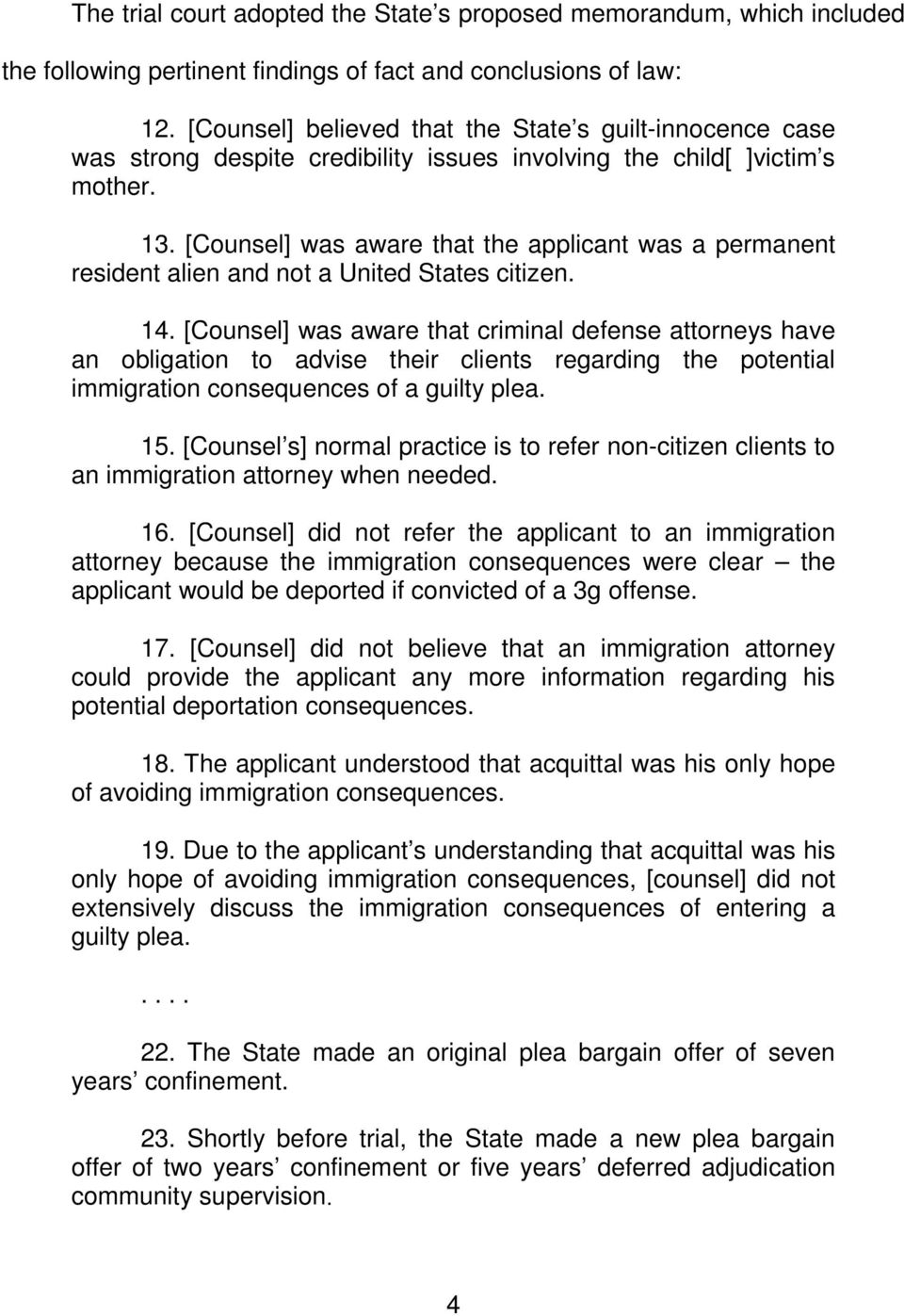 [Counsel] was aware that the applicant was a permanent resident alien and not a United States citizen. 14.