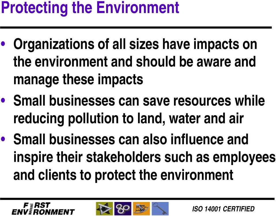 resources while reducing pollution to land, water and air Small businesses can also