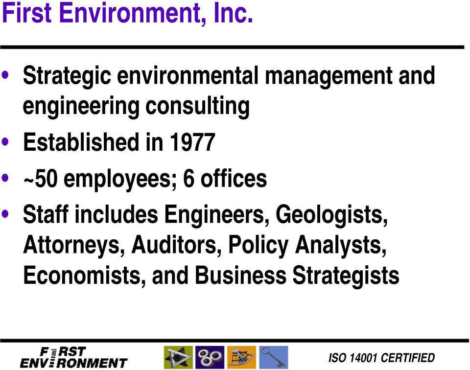 consulting Established in 1977 ~50 employees; 6 offices