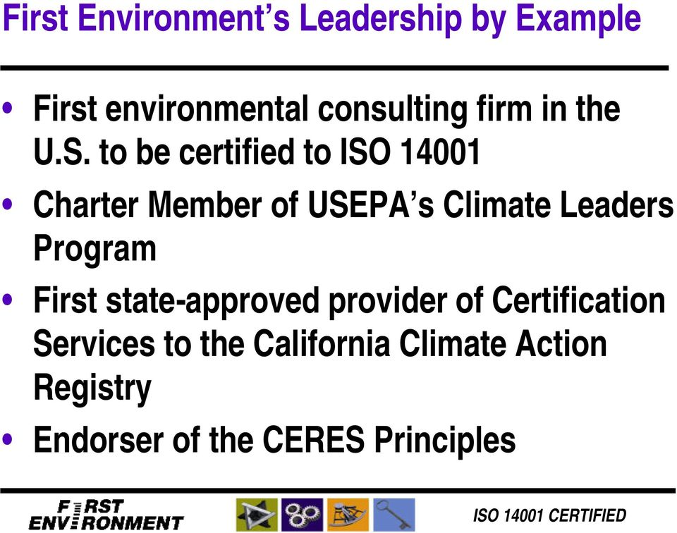 to be certified to ISO 14001 Charter Member of USEPA s Climate Leaders