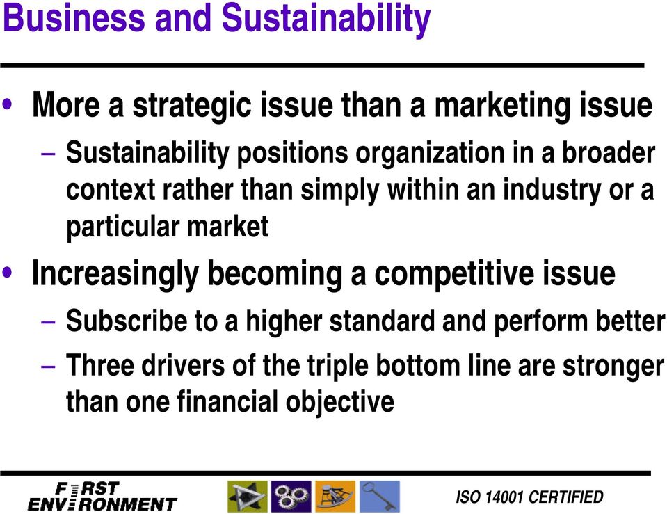 particular market Increasingly becoming a competitive issue Subscribe to a higher standard