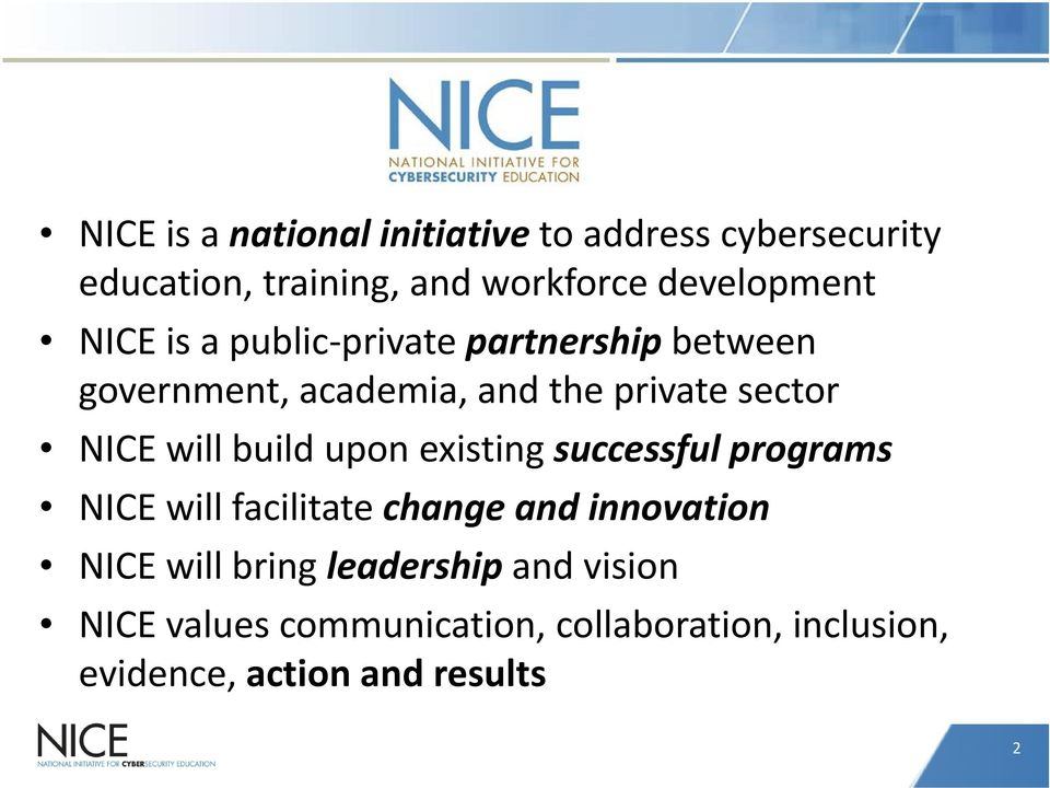 build upon existing successful programs NICE will facilitate change and innovation NICE will bring