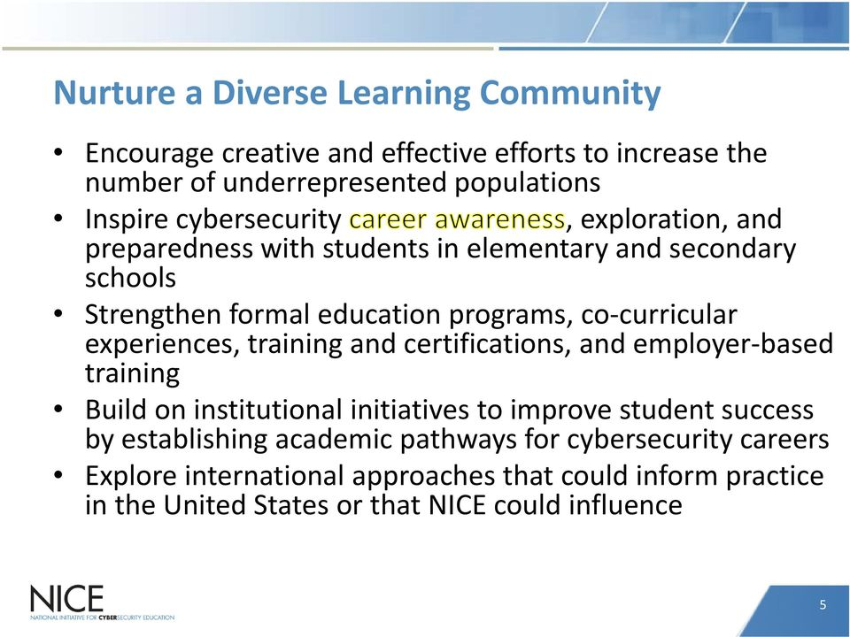 experiences, training and certifications, and employer based training Build on institutional initiatives to improve student success by establishing